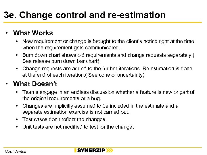 3 e. Change control and re-estimation • What Works • New requirement or change