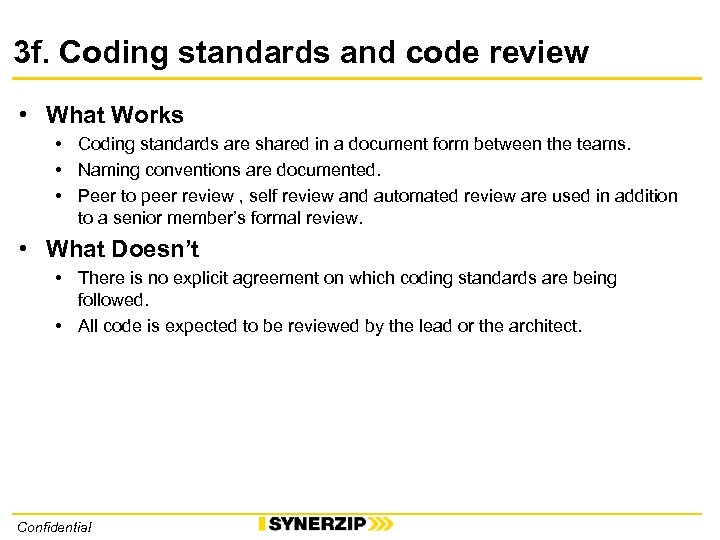 3 f. Coding standards and code review • What Works • Coding standards are