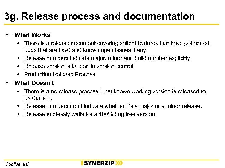 3 g. Release process and documentation • What Works • There is a release