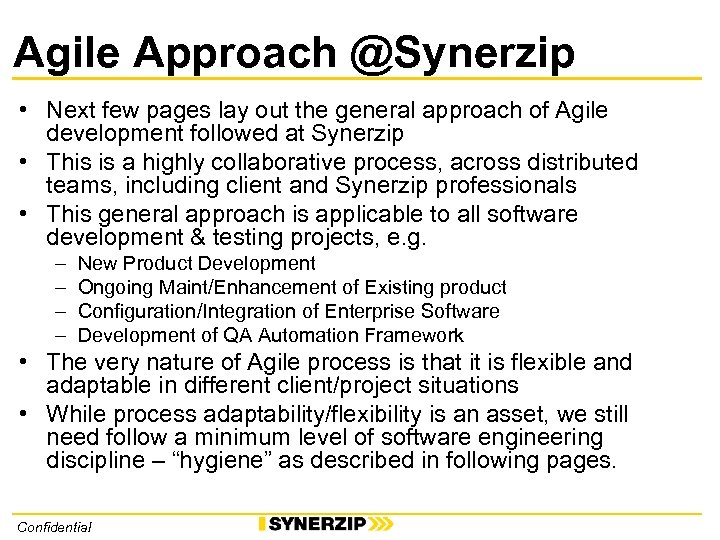 Agile Approach @Synerzip • Next few pages lay out the general approach of Agile