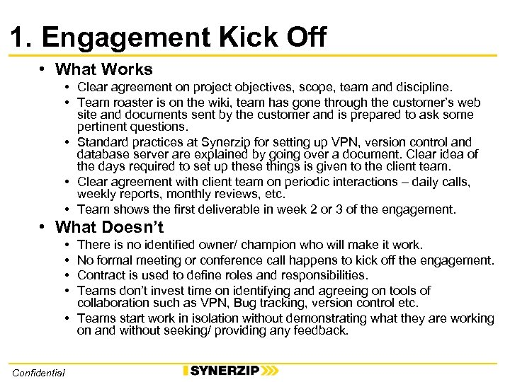 1. Engagement Kick Off • What Works • Clear agreement on project objectives, scope,