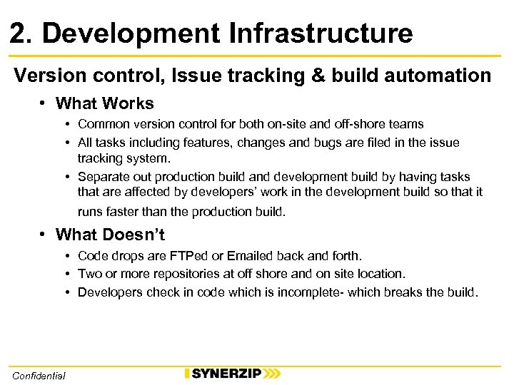 2. Development Infrastructure Version control, Issue tracking & build automation • What Works •