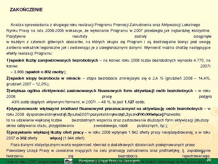 ZAKOŃCZENIE Analiza sprawozdania z drugiego roku realizacji Programu Promocji Zatrudnienia oraz Aktywizacji Lokalnego Rynku