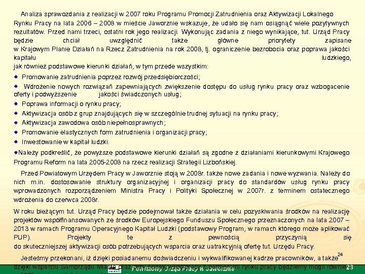 Analiza sprawozdania z realizacji w 2007 roku Programu Promocji Zatrudnienia oraz Aktywizacji Lokalnego Rynku