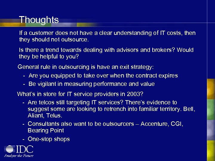Thoughts If a customer does not have a clear understanding of IT costs, then