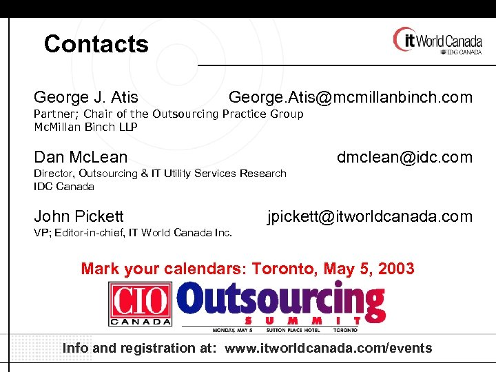 Contacts George J. Atis George. Atis@mcmillanbinch. com Partner; Chair of the Outsourcing Practice Group