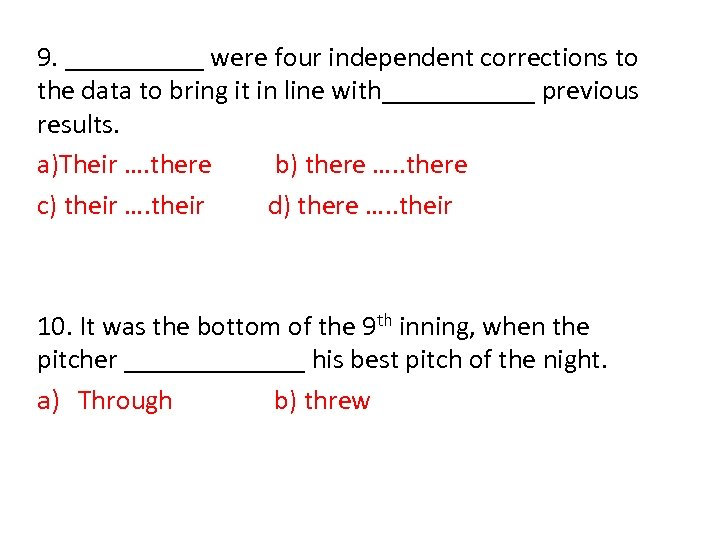 9. _____ were four independent corrections to the data to bring it in line