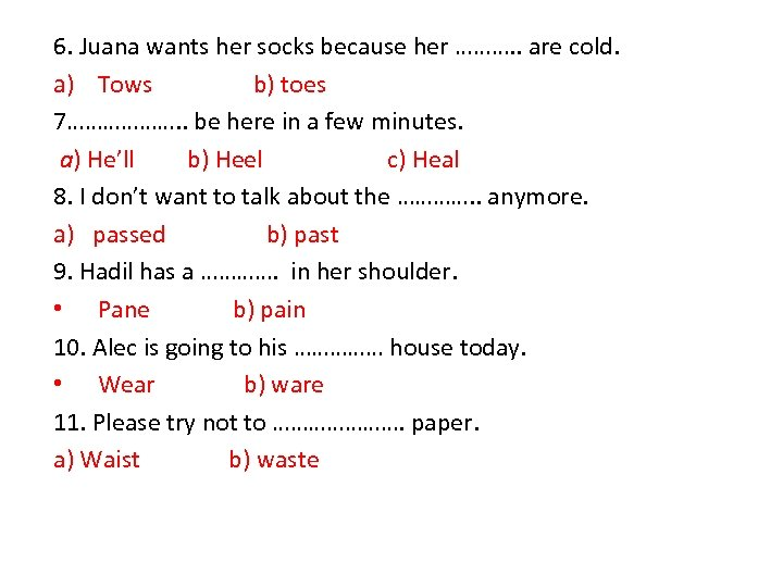 6. Juana wants her socks because her ………. . are cold. a) Tows b)