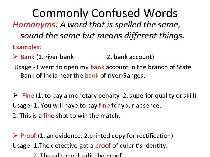 Commonly Confused Words Homonyms: A word that is spelled the same, sound the same