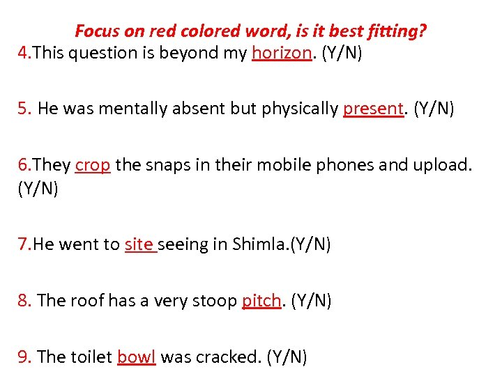 Focus on red colored word, is it best fitting? 4. This question is beyond