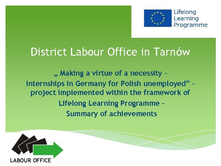 """District Labour Office in Tarnów """" Making a virtue of a necessity – internships"""