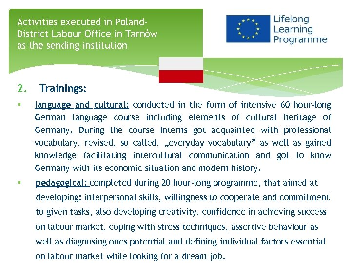 Activities executed in Poland. District Labour Office in Tarnów as the sending institution 2.