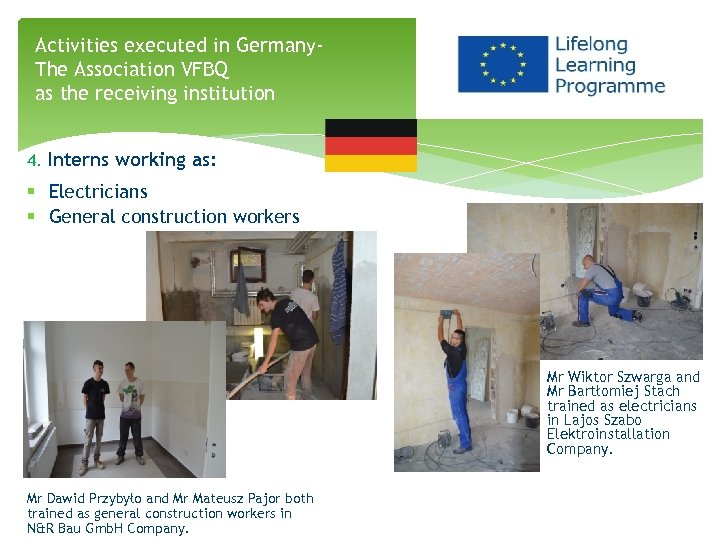 Activities executed in Germany. The Association VFBQ as the receiving institution 4. Interns working