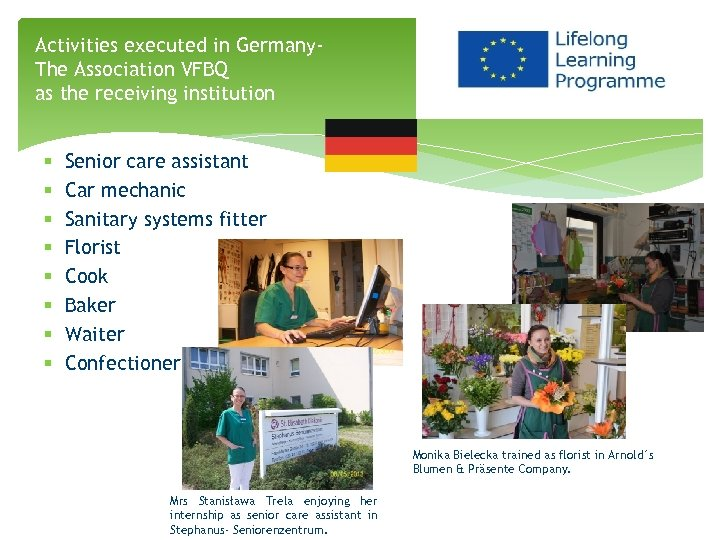 Activities executed in Germany. The Association VFBQ as the receiving institution § § §