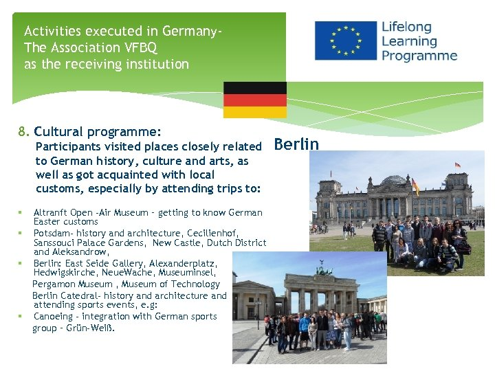Activities executed in Germany. The Association VFBQ as the receiving institution 8. Cultural programme: