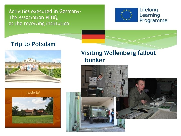 Activities executed in Germany. The Association VFBQ as the receiving institution Trip to Potsdam