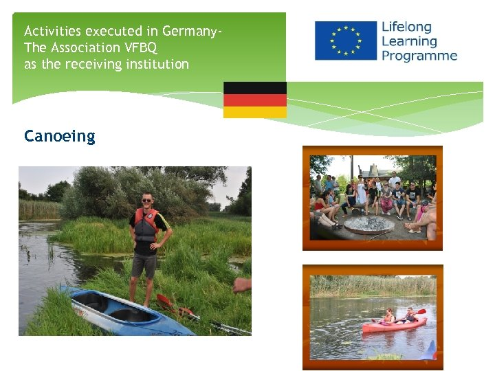 Activities executed in Germany. The Association VFBQ as the receiving institution Canoeing
