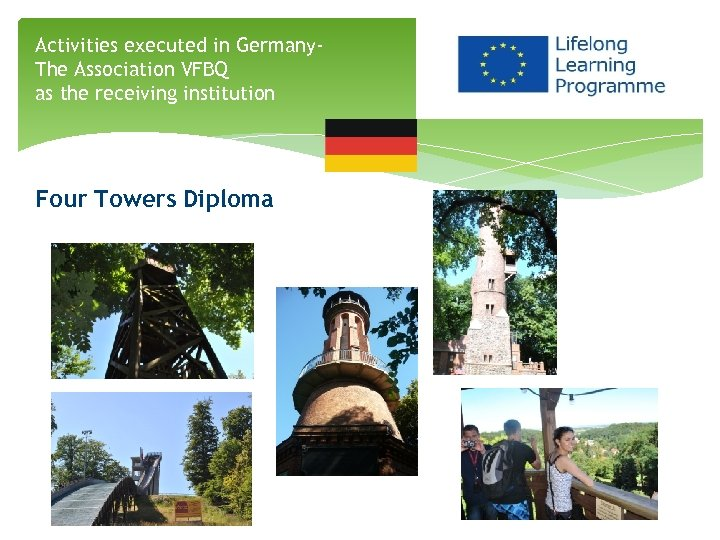 Activities executed in Germany. The Association VFBQ as the receiving institution Four Towers Diploma