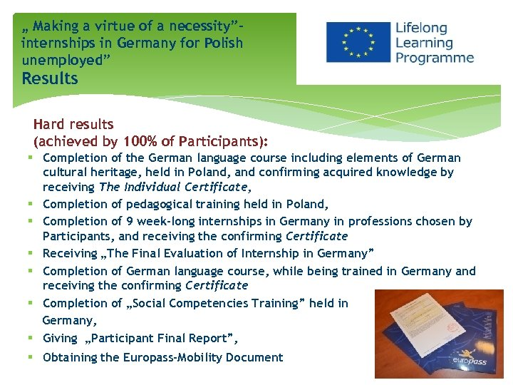 """"""" Making a virtue of a necessity""""internships in Germany for Polish unemployed"""" Results Hard"""