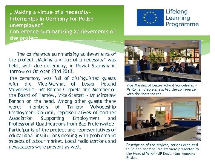 """ Making a virtue of a necessityinternships in Germany for Polish unemployed"" Conference summarizing"