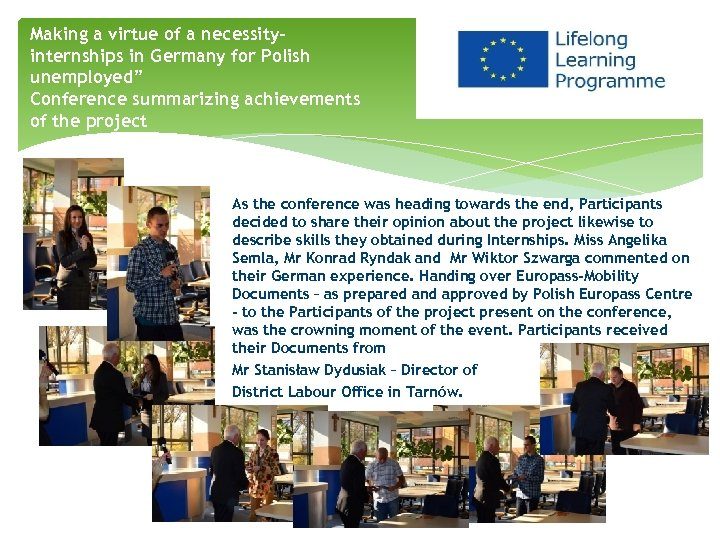 """Making a virtue of a necessityinternships in Germany for Polish unemployed"""" Conference summarizing achievements"""