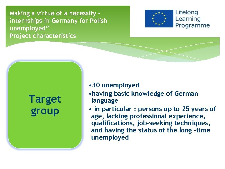 """Making a virtue of a necessity – internships in Germany for Polish unemployed"""" Project"""