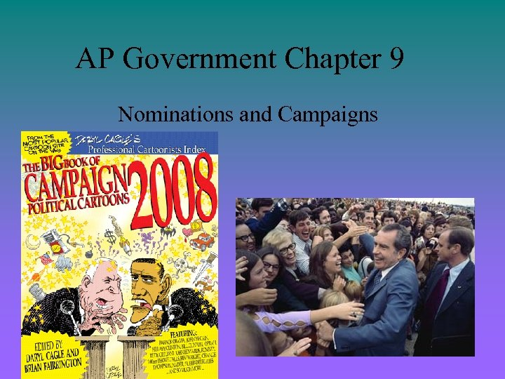 AP Government Chapter 9 Nominations and Campaigns