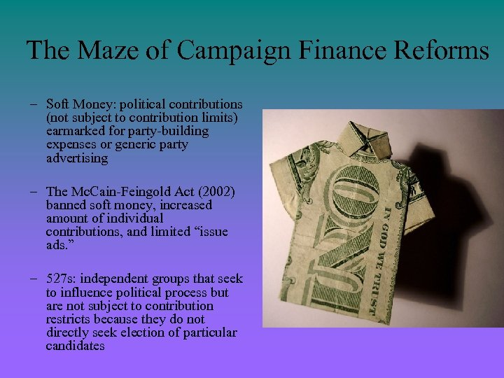 The Maze of Campaign Finance Reforms – Soft Money: political contributions (not subject to