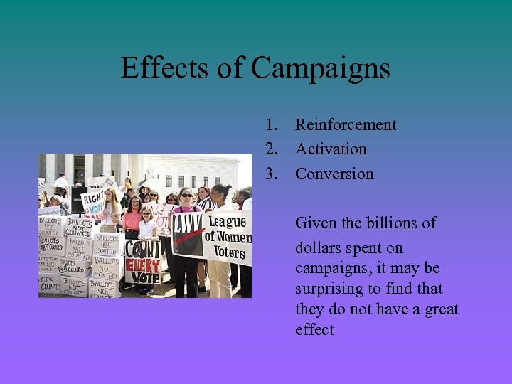 Effects of Campaigns 1. Reinforcement 2. Activation 3. Conversion Given the billions of dollars