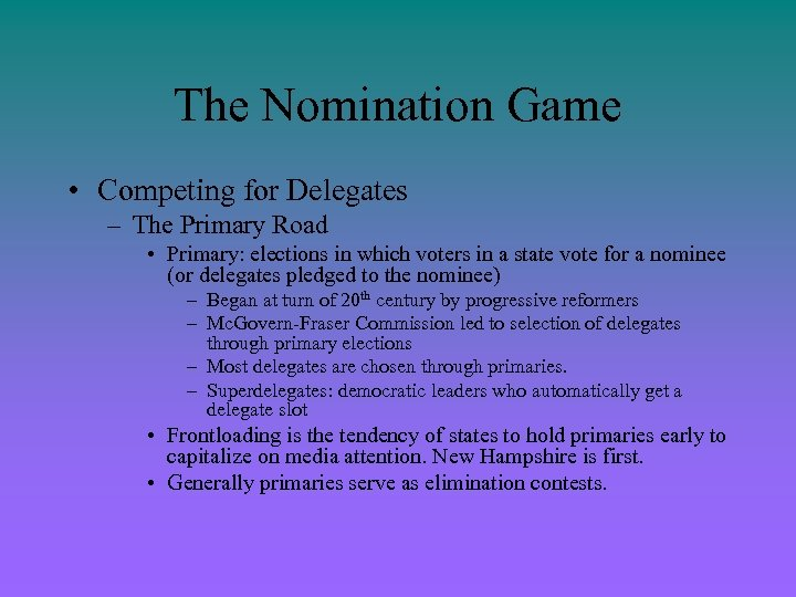 The Nomination Game • Competing for Delegates – The Primary Road • Primary: elections