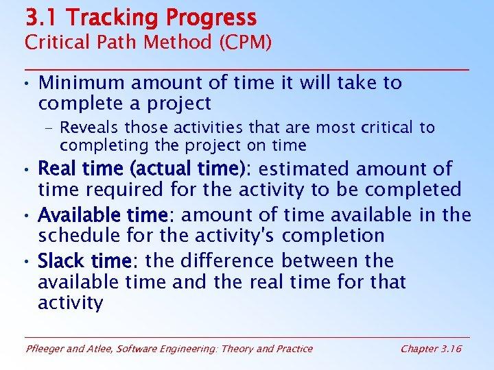 3. 1 Tracking Progress Critical Path Method (CPM) • Minimum amount of time it