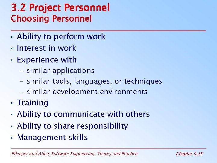 3. 2 Project Personnel Choosing Personnel • Ability to perform work • Interest in