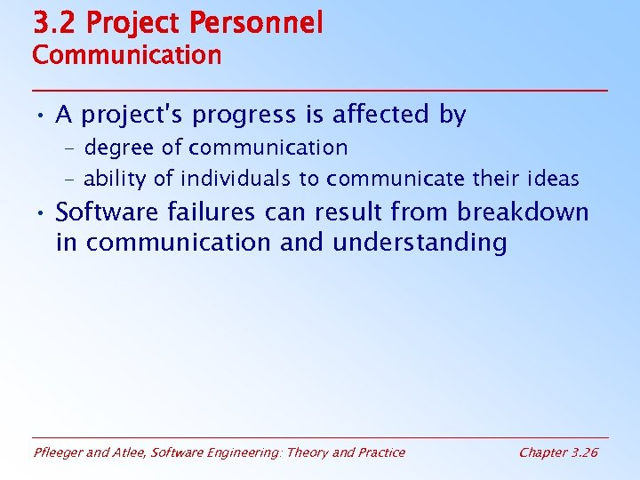 3. 2 Project Personnel Communication • A project's progress is affected by – degree