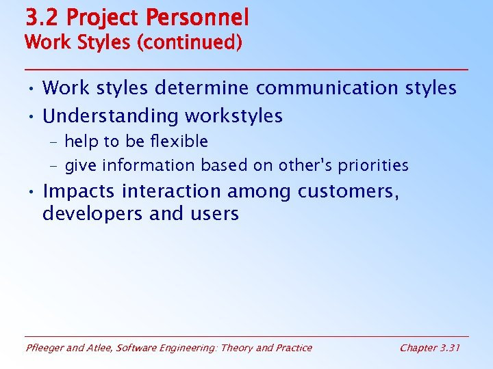 3. 2 Project Personnel Work Styles (continued) • Work styles determine communication styles •