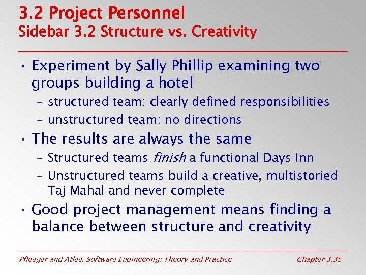 3. 2 Project Personnel Sidebar 3. 2 Structure vs. Creativity • Experiment by Sally