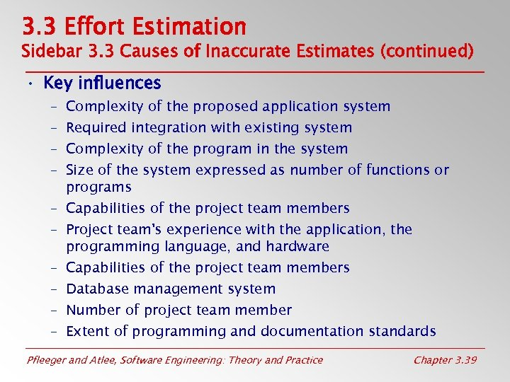 3. 3 Effort Estimation Sidebar 3. 3 Causes of Inaccurate Estimates (continued) • Key