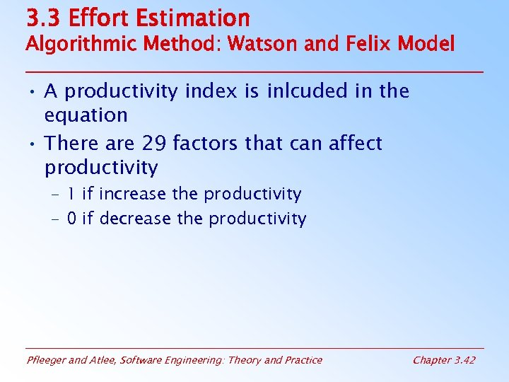 3. 3 Effort Estimation Algorithmic Method: Watson and Felix Model • A productivity index