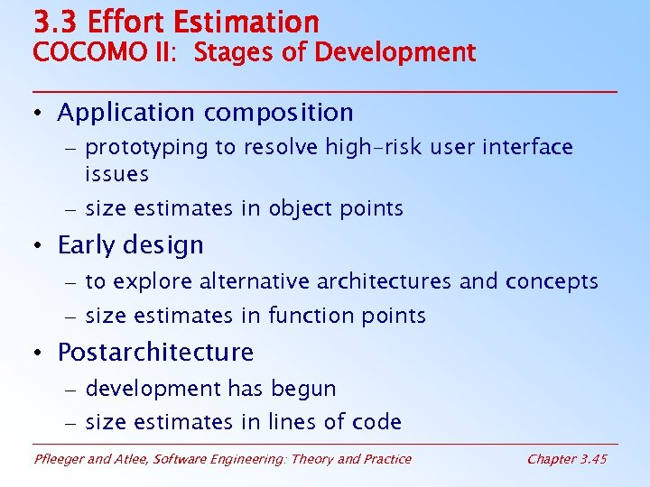 3. 3 Effort Estimation COCOMO II: Stages of Development • Application composition – prototyping