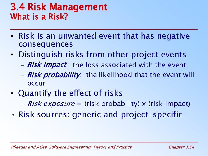 3. 4 Risk Management What is a Risk? • Risk is an unwanted event