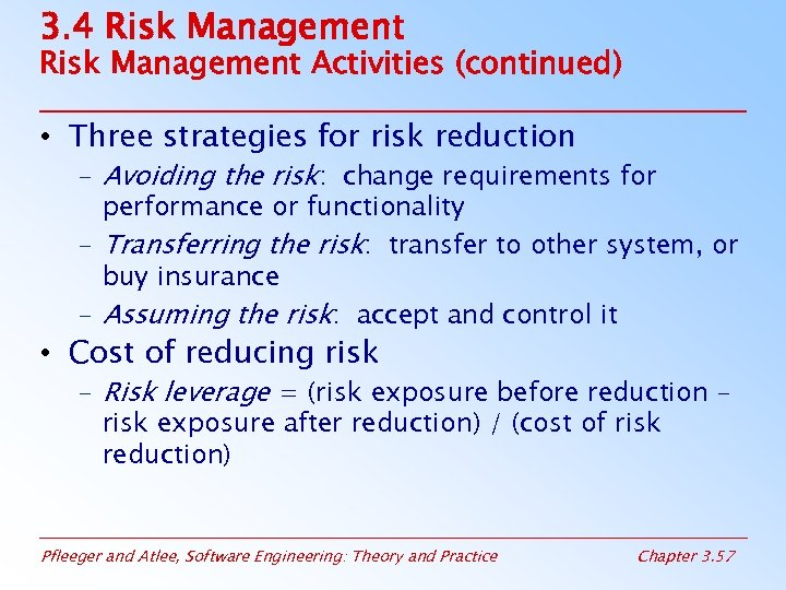 3. 4 Risk Management Activities (continued) • Three strategies for risk reduction – Avoiding