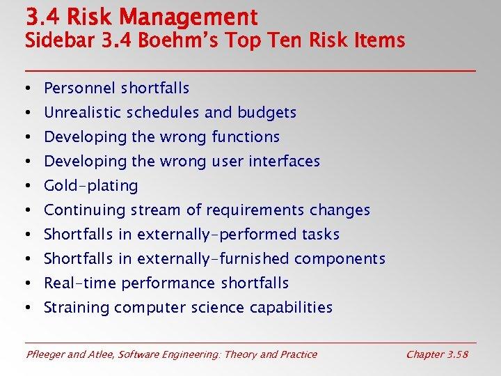 3. 4 Risk Management Sidebar 3. 4 Boehm's Top Ten Risk Items • Personnel