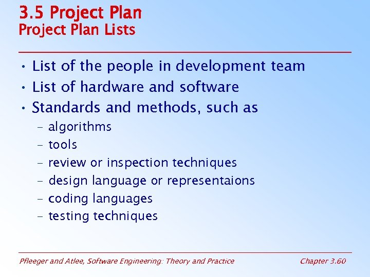 3. 5 Project Plan Lists • List of the people in development team •
