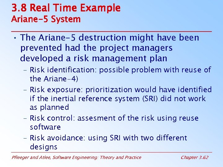 3. 8 Real Time Example Ariane-5 System • The Ariane-5 destruction might have been