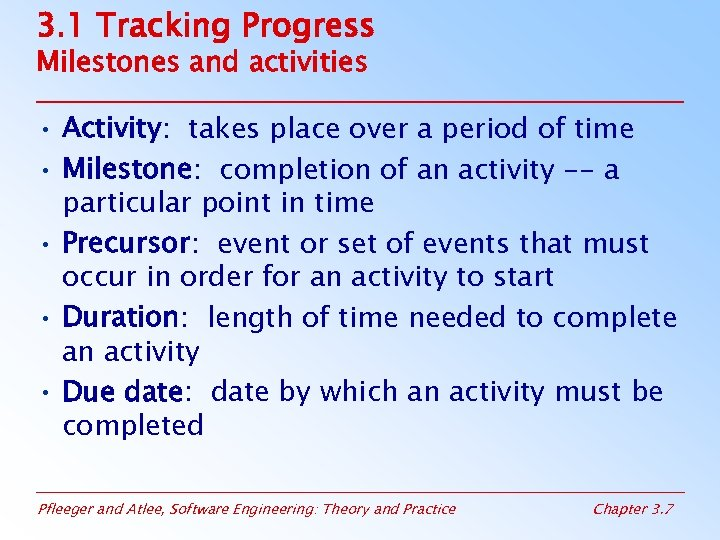 3. 1 Tracking Progress Milestones and activities • Activity: takes place over a period