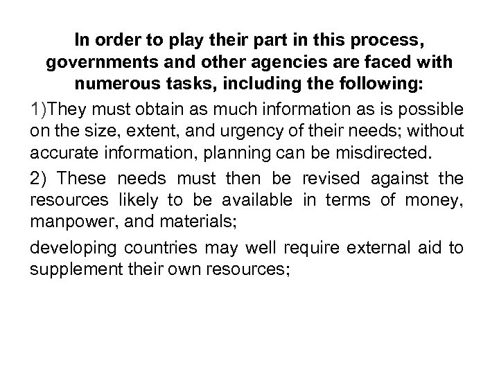 In order to play their part in this process, governments and other agencies are