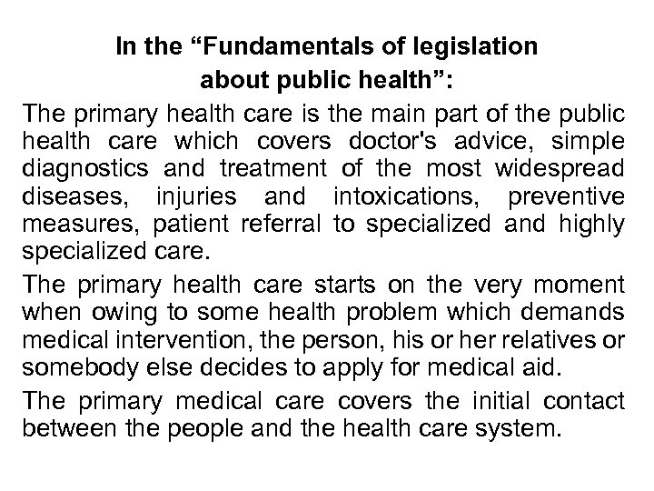 """In the """"Fundamentals of legislation about public health"""": The primary health care is the"""