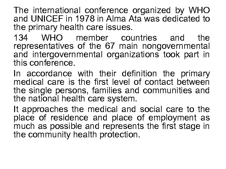 The international conference organized by WHO and UNICEF in 1978 in Alma Ata was