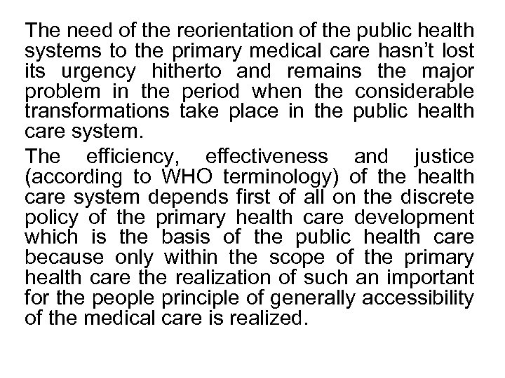 The need of the reorientation of the public health systems to the primary medical