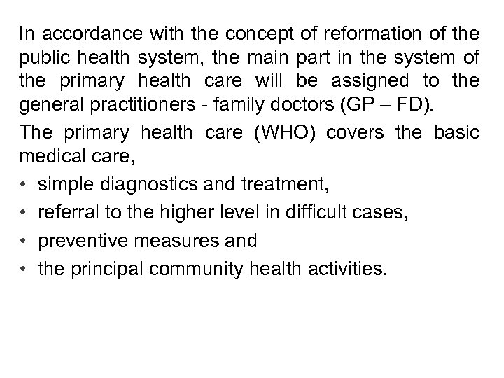 In accordance with the concept of reformation of the public health system, the main