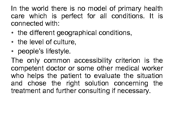 In the world there is no model of primary health care which is perfect